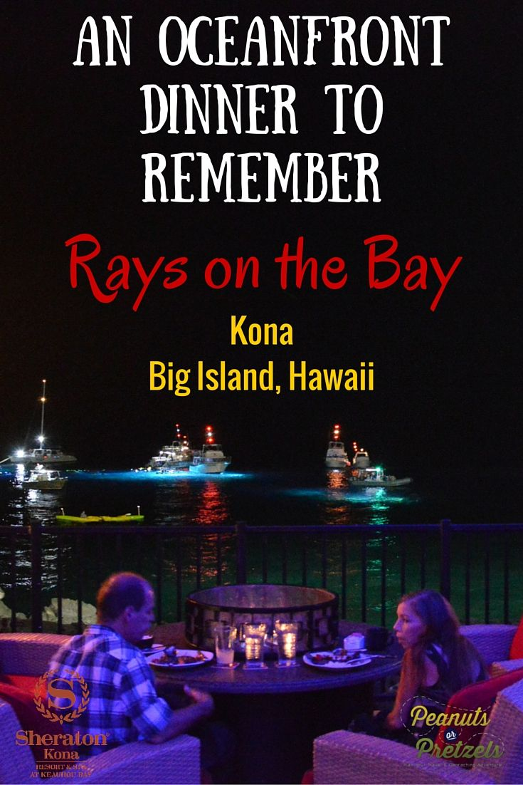 An Oceanfront Dinner to Remember - Rays on the Bay, Kona Hawaii Restaurant at Sheraton Kona - Peanuts or Pretzels Travel #Kona #Hawaii #Food