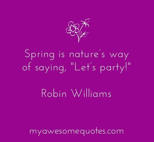 Robin Williams Quote About Spring - Awesome Quotes About Life
