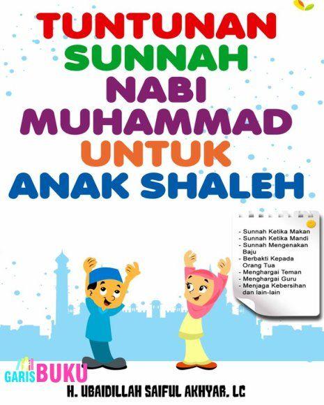 Tuntunan Sunnah Nabi Muhammad Untuk Anak Shaleh Buku Tuntunan Sunnah Nabi Muhammad Untuk Anak Shaleh Oleh Ubaidillah Saiful Akhyar
