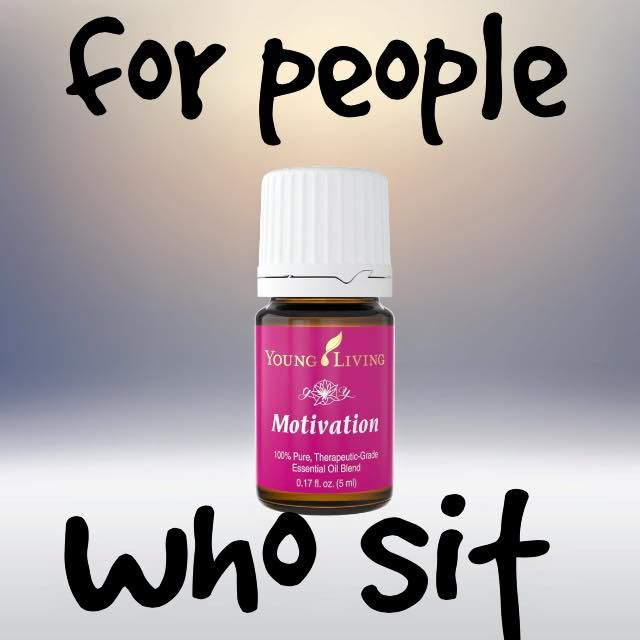 For people who sit. #motivation #essentialoils