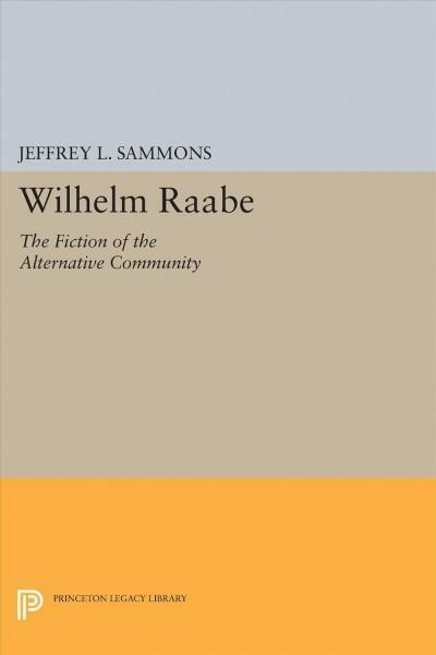 Wilhelm Raabe: The Fiction of the Alternative Community