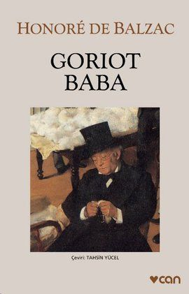 goriot baba - honore de balzac  honor  de balzac  - can yayinlari  http://www.idefix.com/kitap/goriot-baba-honore-de-balzac-honor-de-balzac-/tanim.asp