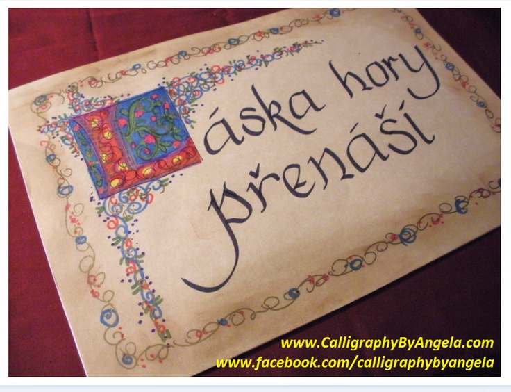 A quote in Czech language.... <3 Angela www.calligraphybyangela.com & www.facebook.com/calligraphybyangela