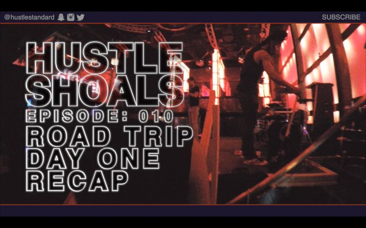 Hustle Shoals Ep.010: Day One Recap