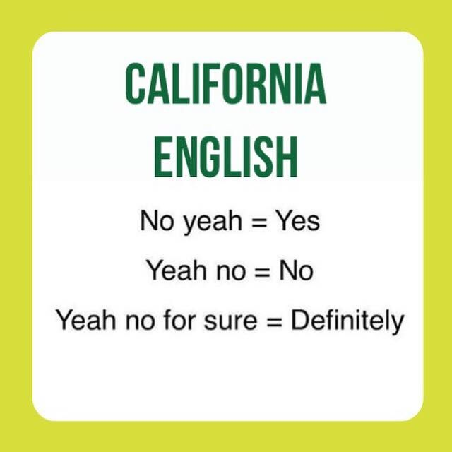 How To Speak Californian English English California California English California Funny Quotable Quotes