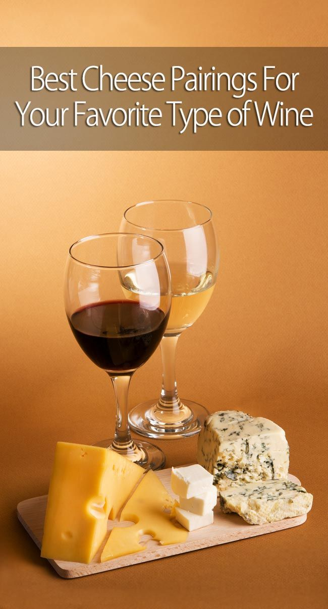 The Best Cheese Pairings For Your Favorite Type of Wine