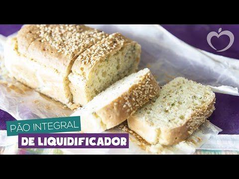Pão integral de liquidificador - Blog da Mimis