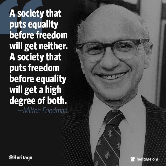 Milton Friedman Freedom Genius Quotes Equality