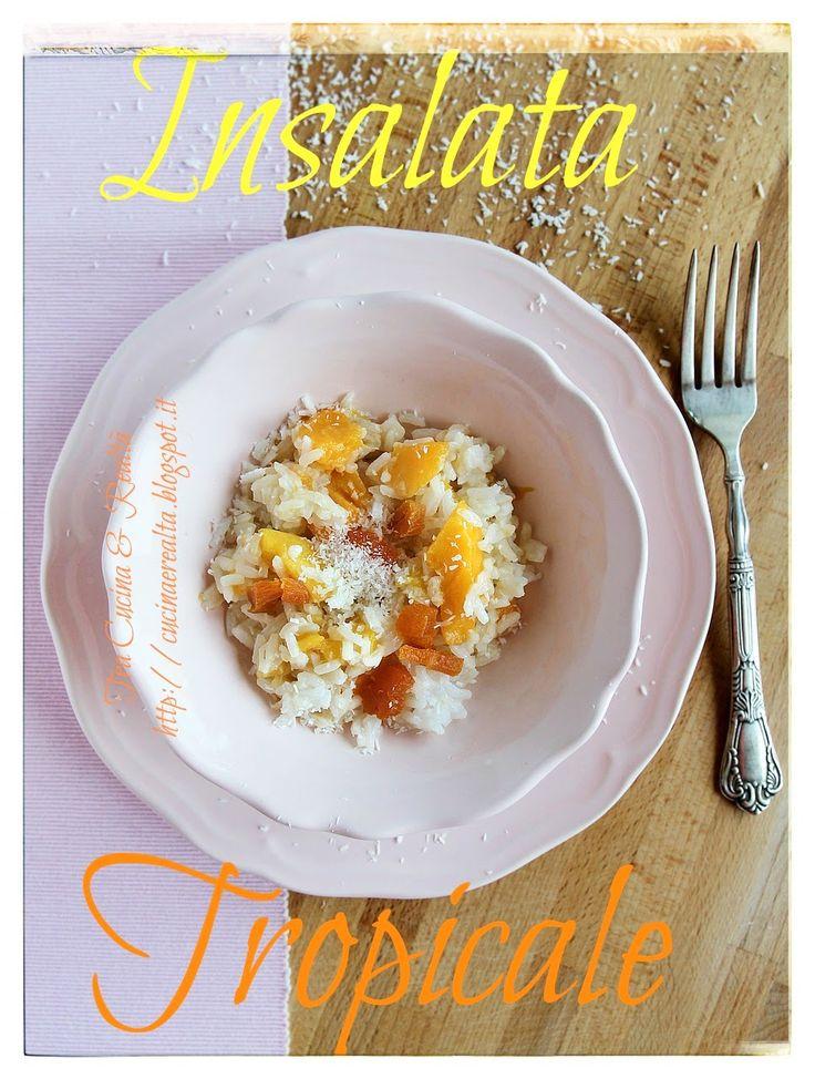 Tra Cucina & Realtà: Insalata Tropicale http://cucinaerealta.blogspot.it/2015/06/insalata-tropicale-tra-cucina-e-realta-lisa.html
