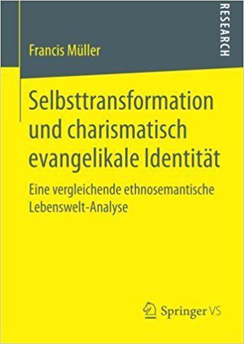 Selbsttransformation und charismatisch evangelikale Identität: Eine vergleichende ethnosemantische...
