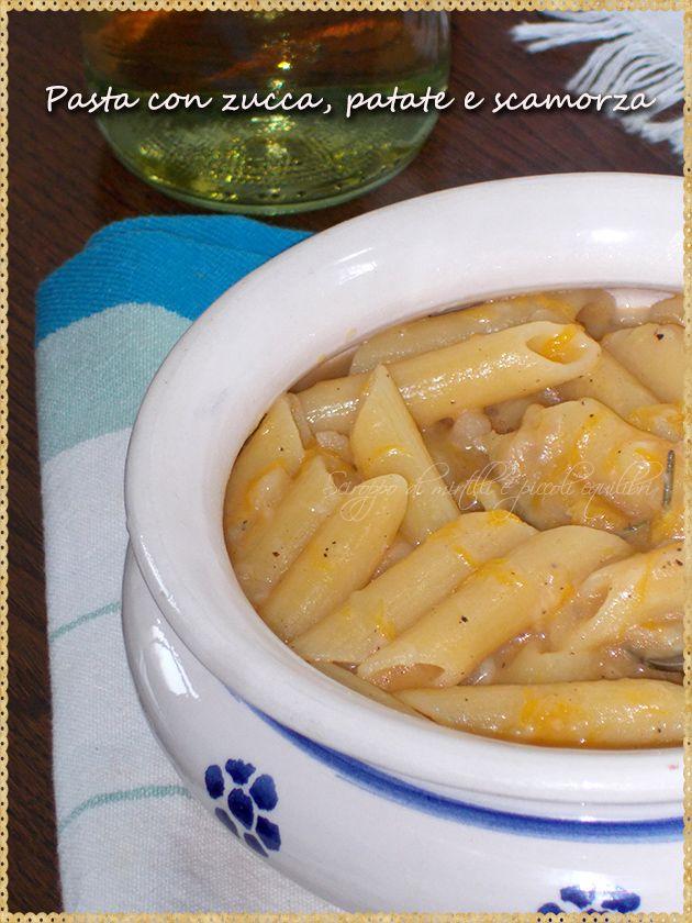 Pasta con zucca, patate e scamorza (Pasta with pumpkin, potatoes and scamorza)