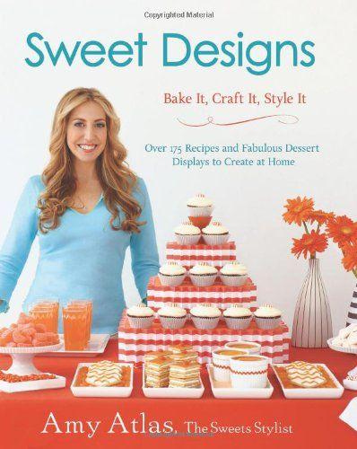 Sweet Designs: Bake It, Craft It, Style It by Amy Atlas http://www.amazon.com/dp/1401324401/ref=cm_sw_r_pi_dp_ijPWtb1ZCV17TEX0