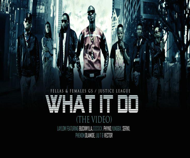 "MRSHUSTLE VIDEO CLIP+MUSIC: ""WHAT IT DO"" BY LAYLOW FT. BUCKWYLLA, SOSSICK, PHYNO, YUNG6IX, SERIKI, PHENOM, OLAMIDE, LIU T & VECTOR"