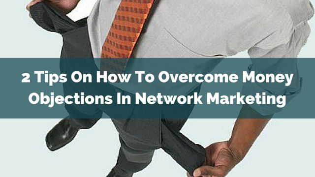 'Money objections' are ones of the most frequent objections in #NetworkMarketing. Here are 2 tips on how to overcome them: http://brandonline.michaelkidzinski.ws/2-tips-on-how-to-overcome-money-objections-in-network-marketing/