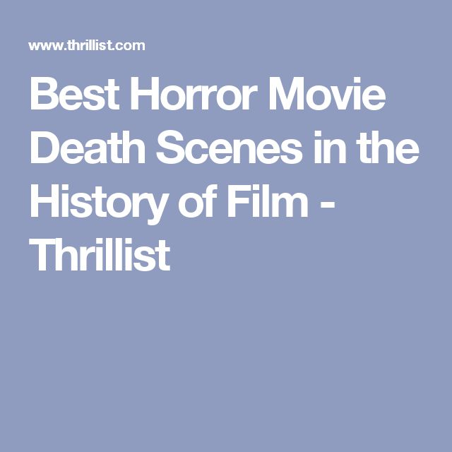 Best Horror Movie Death Scenes in the History of Film - Thrillist