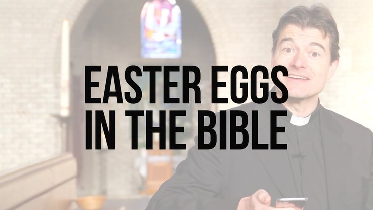 Reflections on Scripture: Easter Eggs in the Bible