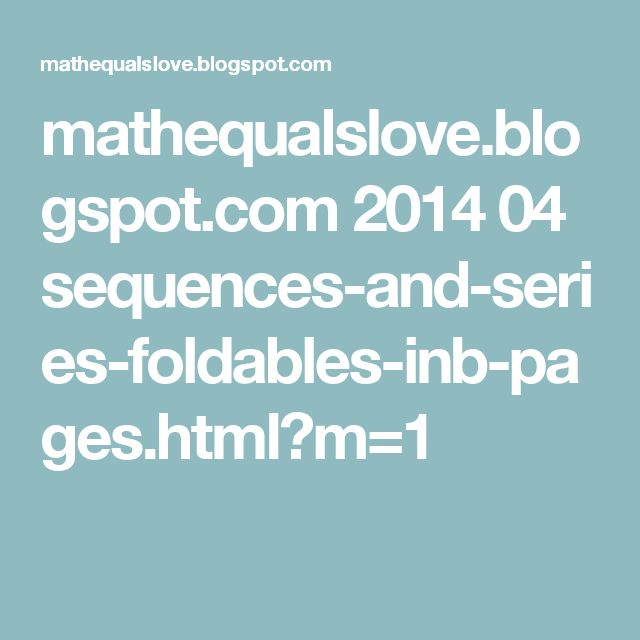 mathequalslove.blogspot.com 2014 04 sequences-and-series-foldables-inb-pages.html?m=1