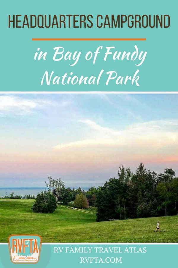 Bay Of Fundy Camping >> Headquarters Campground In Bay Of Fundy National Park