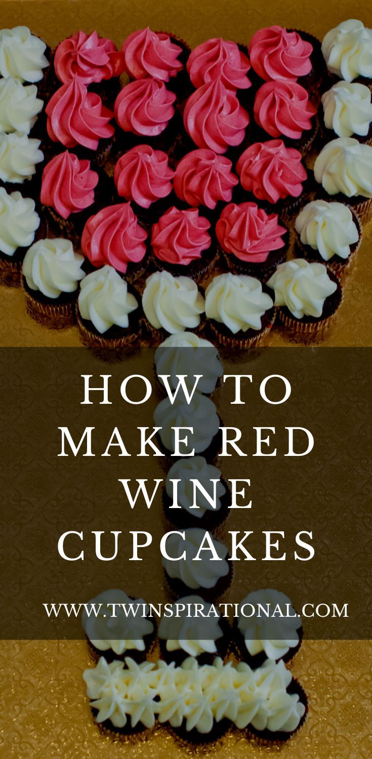 Wined Up Wine Cupcakes How To Make Cupcakes Wine Tasting