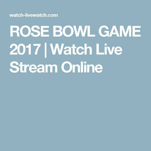 ROSE BOWL GAME 2017 | Watch Live Stream Online