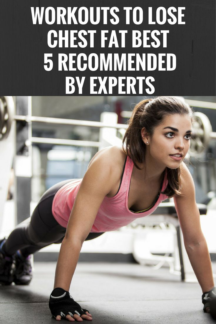 WORKOUTS TO LOSE CHEST FAT: BEST 5 RECOMMENDED BY EXPERTS <>?