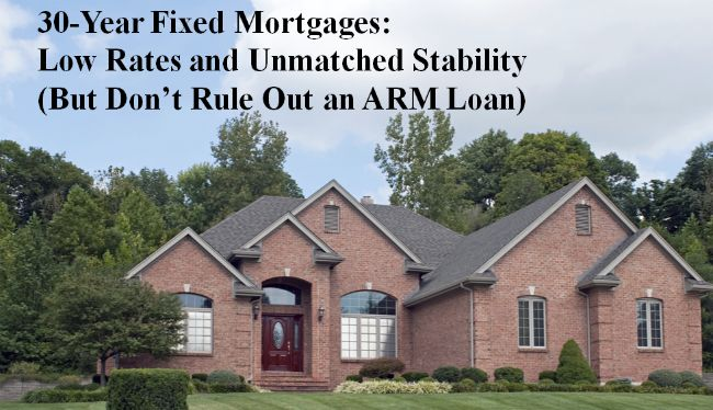 30 year fixed rate mortgages pros cons arm loans