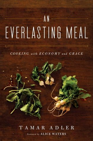 An Everlasting Meal: Cooking with Economy and Grace, Tamar Adler. Spent half the time loving it and half the time wishing Adler would get off her high horse. Now I neeeed to read MFK Fisher.