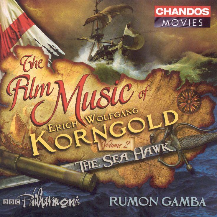 Erich Wolfgang Korngold - The Film Music of Erich Wolfgang Korngold