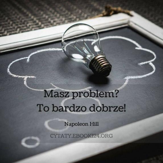 Napoleon Hill cytat o problemach