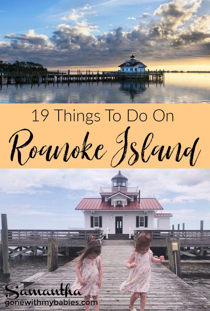 19 Things To Do On Roanoke Island North Carolina Gone With My Babies Roanoke Island North Carolina Travel Us Travel Destinations