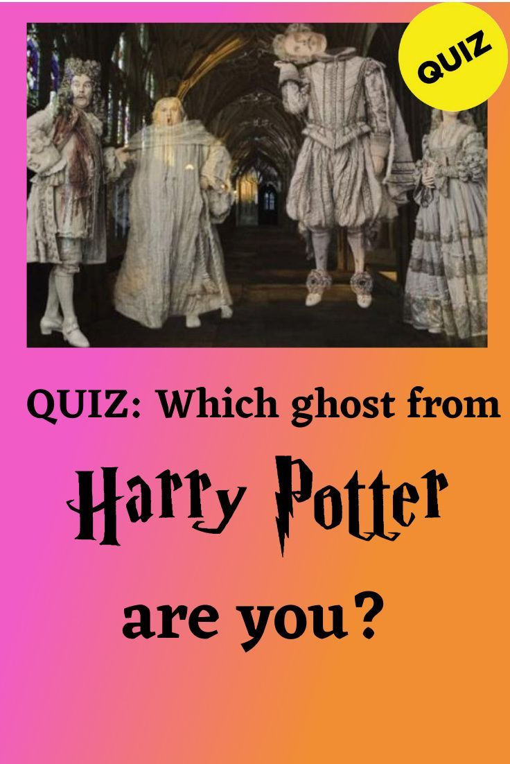Check Out This Quiz To Find Out Which Ghost From Harry Potter Are You Personality Quiz Harry Potter Quiz Potterheads Quiz