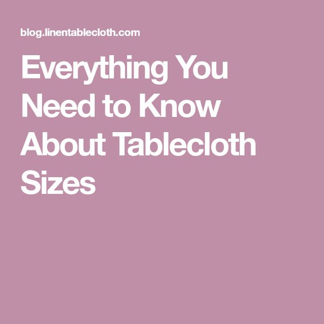 Everything You Need to Know About Tablecloth Sizes