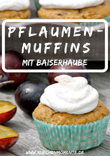 Pflaumen-Muffins mit Baiserhaube   Rezept   Beste ...