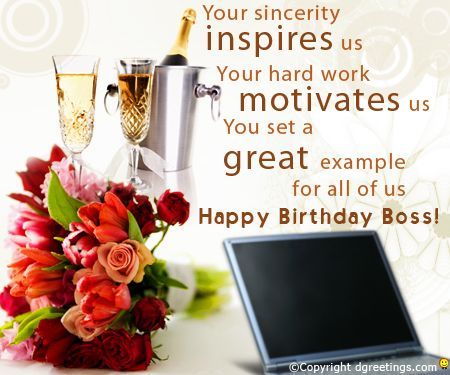 Happy Birthday wishes For Boss: your sincerity inspires us your hard work