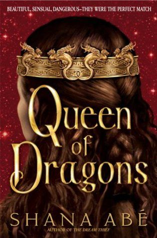 Queen of Dragons (Drakon #3) by Shana Abe