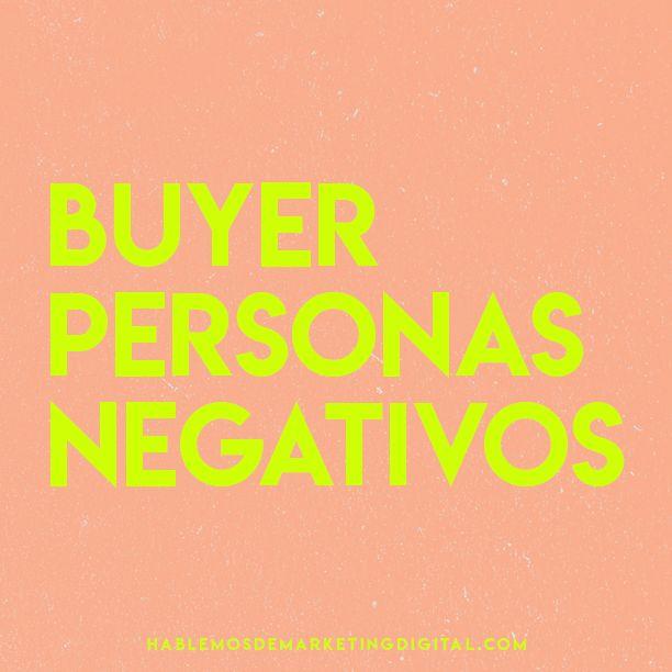 Buyer Personas Negativos | hablemosdemarketingdigital.com