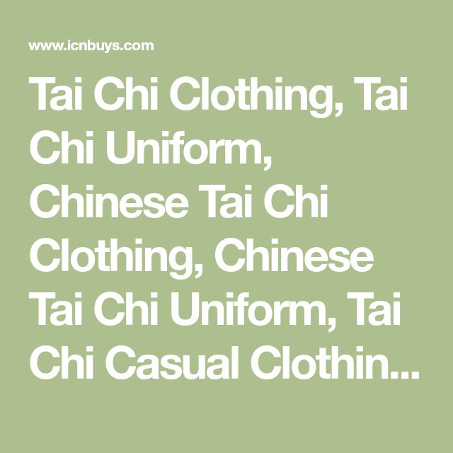 Tai Chi Clothing, Tai Chi Uniform, Chinese Tai Chi Clothing, Chinese Tai Chi Uniform, Tai Chi Casual Clothing @ ICNbuys.com