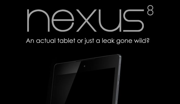 Nexus 8: An actual tablet or just a leak gone wild?