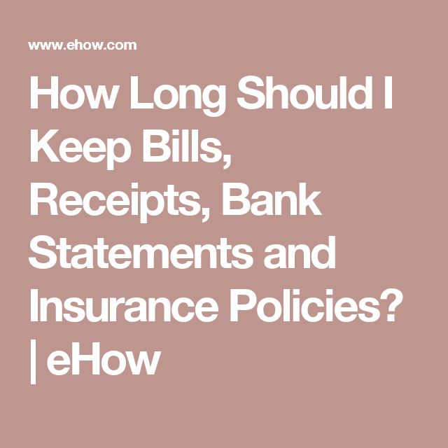 How Long Should I Keep Bills, Receipts, Bank Statements and Insurance Policies? | eHow