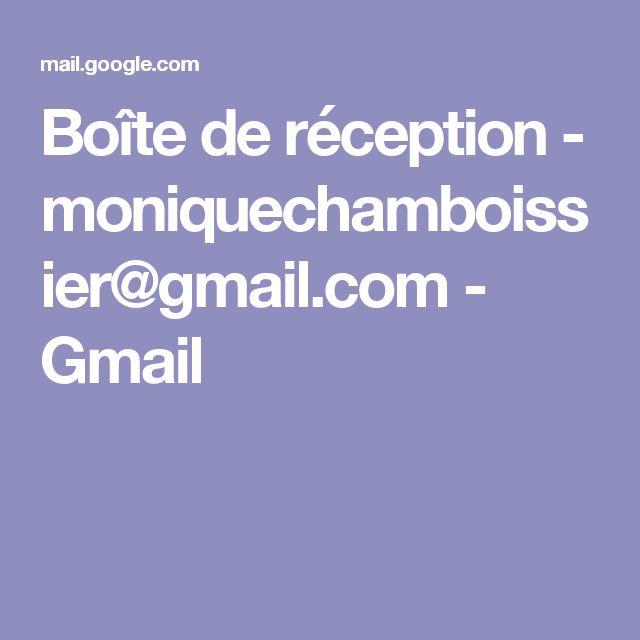 Boîte de réception - moniquechamboissier@gmail.com - Gmail