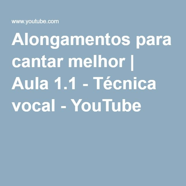 Alongamentos para cantar melhor | Aula 1.1 - Técnica vocal - YouTube