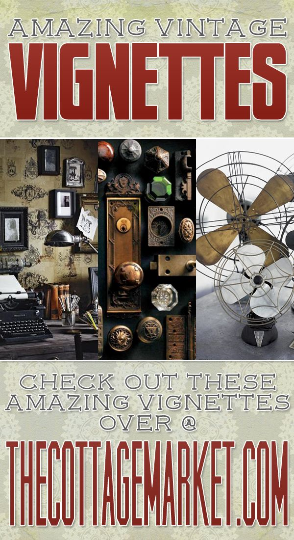 Vintage Vignettes - The Cottage Market