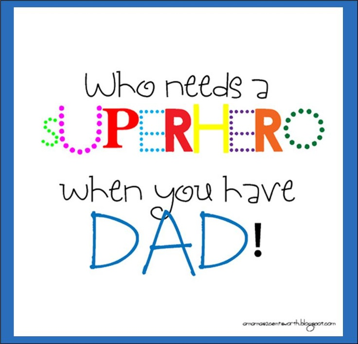 {Father's Day} Who needs a SUPER HERO when you have DAD? www.itswrittenonthewall.com