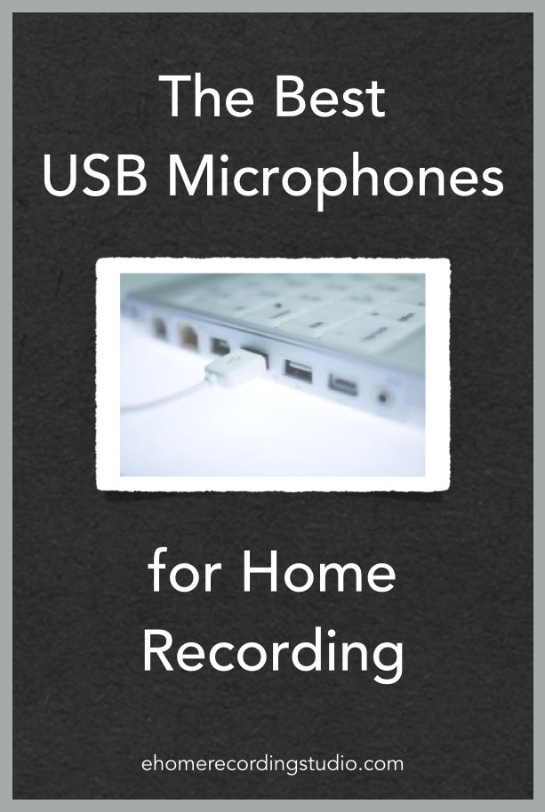 The Best USB Microphones for Home Recording http://ehomerecordingstudio.com/usb-microphones/