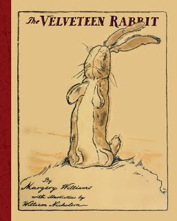The Original Velveteen Rabbit- i remember reading this with my grandmother when i was a kid
