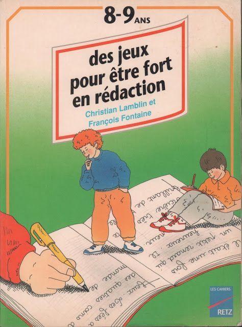 Lamblin, Fontaine, Des jeux pour être fort en rédaction 8-9 ans (1994)