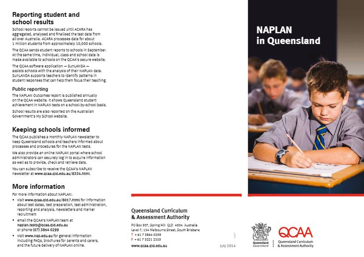 NAPLAN in Queensland - brochure includes general information about NAPLAN, the role of the QCAA, format of tests, keeping tests secure, preparing for the tests, participation and adjustments for students with a disability, withdrawals, exemptions, adjustments, marking, reporting and keeping schools informed.