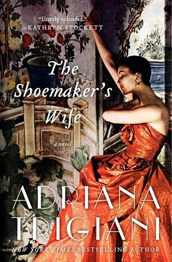 The Shoemaker's Wife by Adriana Trigiani - At the turn of the last century, when Ciro catches the local priest in a scandal, he is banished from his village and sent to hide in America as an apprentice to a shoemaker in Little Italy. Without explanation, he leaves a bereft Enza behind. (Bilbary Town Library: Good for Readers, Good for Libraries)