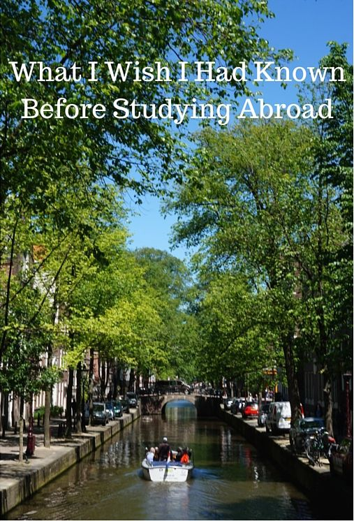 What I Wish I Had Known Before Studying Abroad