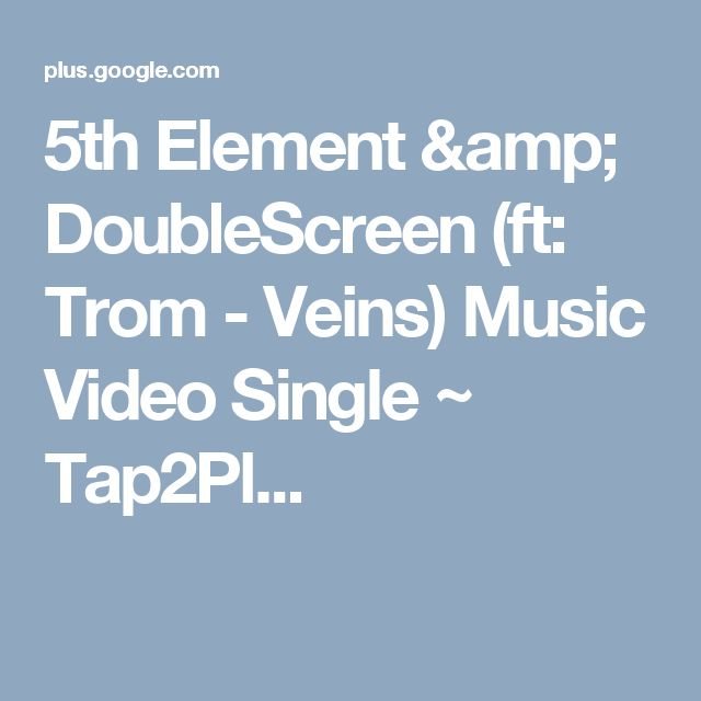 5th Element & DoubleScreen (ft: Trom - Veins) Music Video Single ~ Tap2Pl...